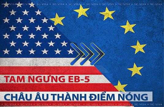 Đầu Tư Định Cư: Mỹ Tạm Ngưng EB-5, Châu Âu Thành Điểm Nóng
